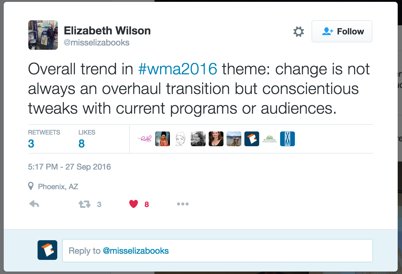 Overall trend in WMA2016 theme: change is not always an overhaul transition but conscientious tweaks with current programs or audiences.
